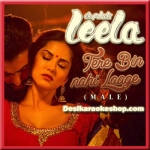 Tere Bin Nahi Laage Jiya (Male) - Ek Paheli Leela - 2015 - (VIDEO+MP3 Format)