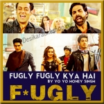 Fugly Fugly Kya Hai - VIDEO+MP3 Format