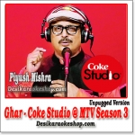 Ghar (Unplugged) - Coke Studio @ MTV Season 3 - (VIDEO+MP3 Format)