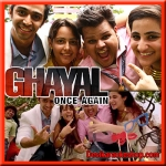 Lapak Jhapak - Ghayal Once Again - 2016 - (VIDEO+MP3 Format)