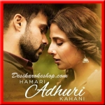 Humnava - Hamari Adhuri Kahani - 2015 - (VIDEO+MP3 Format)