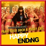 Paaji Tussi Such A Pussy Cat - Happy Ending - (MP3 Format)