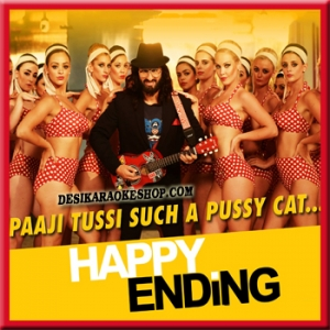 Paaji Tussi Such A Pussy Cat - Happy Ending - (VIDEO+MP3 Format)