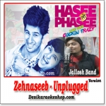 Zehnaseeb (Unplugged Cover) - Hasee To Phasee - 2014 - (MP3 Format)