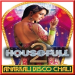 Anarkali Disco Chali - Housefull 2 - 2012 - (VIDEO+MP3)