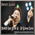 Humein Aur Jeene Ki (Kumar Sanu Version) - Agar Tum Na Hote - (VIDEO+MP3 Format)