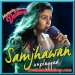 Samjhawan (Unplugged) - Humpty Sharma Ki Dulhaniya - 2014 - (MP3 Format)