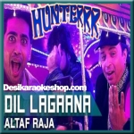 Dil Lagaana - Hunterrr - 2015 - (MP3 Format)