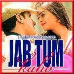 Kab Aaoge - Jab Tum Kaho - 2016 - (VIDEO+MP3 Format)