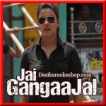 Maai - Jai Gangaajal - 2016 - (VIDEO+MP3 Format)