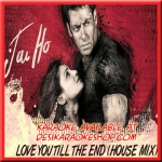 Love You Till The End - House Mix - Jai Ho - 2014 - (MP3)