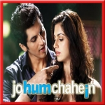Ishq Hothon Se To Hota Nahi Bayan - Jo Hum Chahein - 2011 - (VIDEO+MP3)