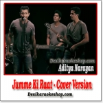 Jumme Ki Raat (Cover) - Aditya Narayan - (VIDEO+MP3 Format)