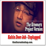 Kahin Door Jab (Unplugged) - The Kroonerz Project Version - (VIDEO+MP3 Format)
