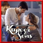 Bolna - Kapoor & Sons - 2016 - (MP3 Format)