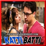 Jaago Mohan Pyaare - Katti Batti - 2015 - (MP3 Format)