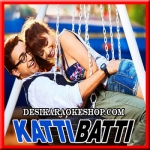Ove Janiya - Katti Batti - 2015 - (VIDEO+MP3 Format)