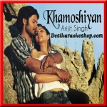 Khamoshiyan (Title Track) - Arijit Singh - Khamoshiyan - 2015 - (VIDEO+MP3 Format)