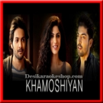 Kya Khoya - Khamoshiyan - 2015 - (VIDEO+MP3 Format)