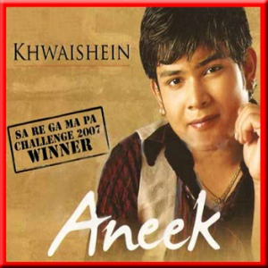 Khwaishein - Aneek Dhar - 2007 - (VIDEO+MP3 Format)