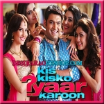 Jugni Peeke Tight Hai (Version 1) - Kis KisKo Pyaar Karoon - 2015 - (MP3 Format)