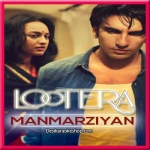 Manmarziyan - Lootera - 2013 - (VIDEO+MP3)