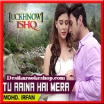 Tu Aaina Hai Mera - Lucknowi Ishq - 2015 - (VIDEO+MP3 Format)