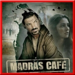 Sun Le Re Maula - Madras Cafe - 2013 - (VIDEO+MP3)