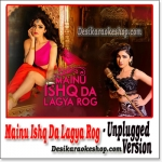 Mainu Ishq Da Lagya Rog (Unplugged Version) - Tulsi Kumar - (VIDEO+MP3 Format)