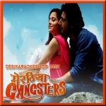 Naina Tose Lage - Meeruthiya Gangster - 2015 - (VIDEO+MP3 Format)