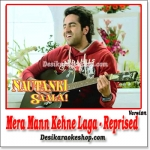 Mera Mann Kehne Laga (Reprise) - Nautanki Saala - 2013 - (VIDEO+MP3 Format)
