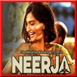 Jeete Hain Chal - Neerja - 2016 - (VIDEO+MP3 Format)