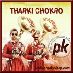 Tharki Chokro - PK - (VIDEO+MP3 Format)