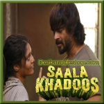 Saala Khadoos (Title Track) - Saala Khadoos - 2016 - (VIDEO+MP3 Format)