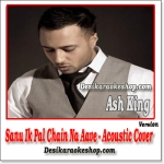 Sanu Ik Pal Chain Na Aave (Acoustic Cover) - Ash King - Tribute to Nusrat Fateh Ali Khan - (VIDEO+MP3 Format)