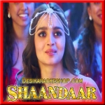 Senti Wali Mental - Shaandaar - 2015 - (VIDEO+MP3 Format)