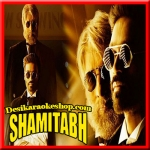Sha Sha Sha Mi Mi Mi - Shamitabh - 2015 - (VIDEO+MP3 Format)