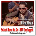Subha Hone Na De - MTV Unplugged Season 3 - 2013 - (MP3 Format)