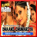 Dhaani Chunariya - Super Nani - 2014 - (VIDEO+MP3 Format)