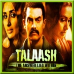 Laakh Duniya Kahe - Talaash - 2012 - (MP3+VIDEO)
