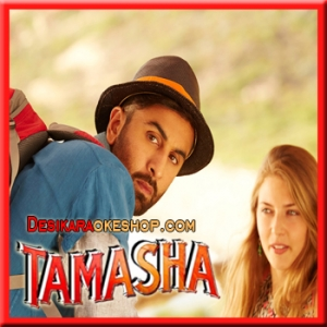 Tu Koi Aur Hai - Tamasha - 2015 - (VIDEO+MP3 Format)