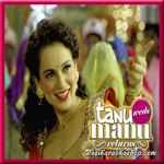 Ghani Bawri - Tanu Weds Manu Returns - 2015 - (MP3 Format)