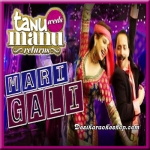 Mari Gali - Tanu Weds Manu Returns - 2015 - (VIDEO+MP3 Format)