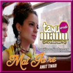 Mat Ja Re - Tanu Weds Manu Returns - 2015 - (MP3 Format)
