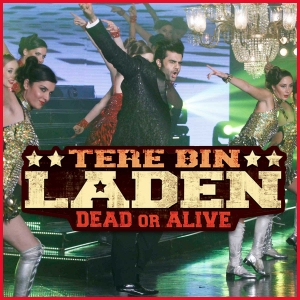 Item Waale - Tere Bin Laden Dead Or Alive - 2016 - (MP3 Format)