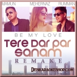 Tere Dar Par Sanam (Be My Love) - Private Album Version - (VIDEO+MP3 Format)