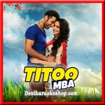 O Soniye - Titoo MBA - 2014 - (VIDEO+MP3 Format)