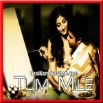 Tum Mile (Love Reprise) - Tum Mile - 2009 - (MP3 Format)