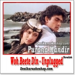 Woh Beete Din (Unplugged) - Purana Mandir - 1984 - (MP3 Format)