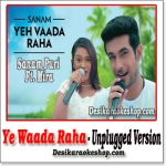 Ye Waada Raha (Unplugged Version) - Sanam Puri Ft. Mira - (VIDEO+MP3 Format)